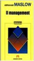 Il management - Maslow Abraham H.