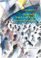Teologia dalla strada - Busetto Angelo