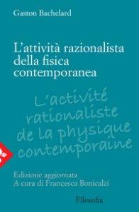 Copertina di 'L' attività razionalista della fisica contemporanea'