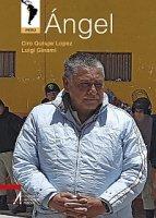Angel - Ciro Quispe Lopez, Luigi Ginami