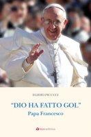 Dio ha fatto gol - Egidio Picucci