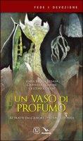 Un vaso di profumo - Anna Maria Vissani, Cristiana Filipponi, Cristina Corsini