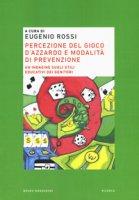 Percezione del gioco d'azzardo e modalità di prevenzione. Un'indagine sugli stili educativi dei genitori