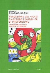 Copertina di 'Percezione del gioco d'azzardo e modalità di prevenzione. Un'indagine sugli stili educativi dei genitori'