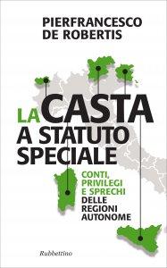 Copertina di 'La casta a statuto speciale'