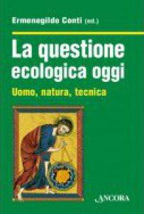 Copertina di 'La questione ecologica oggi'