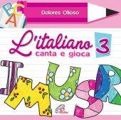L'italiano canta e gioca 3. CD - Dolores Olioso