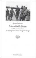 Mussolini l'alleato I. 1 - Renzo De Felice