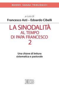 Copertina di 'La sinodalità al tempo di papa Francesco. 2'