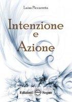 Intenzione e Azione - Luisa Piccarreta