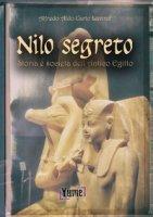 Nilo segreto. Storia e società nell'antico Egitto - Luvino Alfredo Aldo Carlo