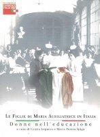Le Figlie di Maria Ausiliatrice in Italia (1872-2010): donne nell'educazione