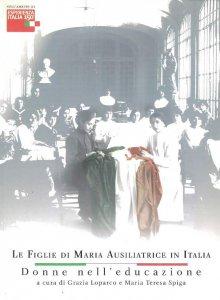 Copertina di 'Le Figlie di Maria Ausiliatrice in Italia (1872-2010): donne nell'educazione'
