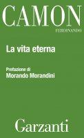 La vita eterna - Ferdinando Camon