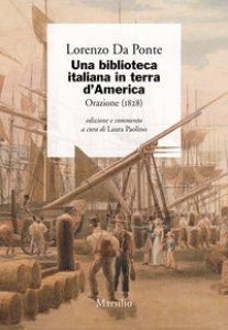 Copertina di 'Una biblioteca italiana in terra d'America. Orazione (1828)'