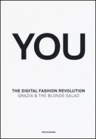 You. The digital fashion revolution. Ediz. italiana e inglese - Piazza Arianna, Speich Marina