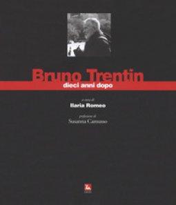 Copertina di 'Bruno Trentin dieci anni dopo. Ediz. illustrata'