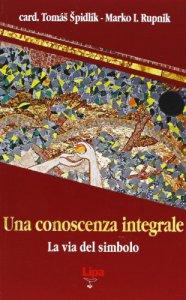 Copertina di 'Una conoscenza integrale. La via del simbolo'