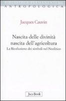 Nascita delle divinità e nascita dell'agricoltura - Cauvin Jacques