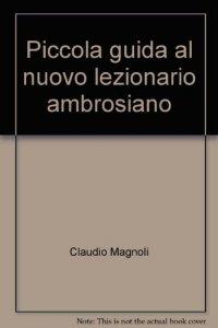 Copertina di 'Piccola guida al nuovo Lezionario ambrosiano'