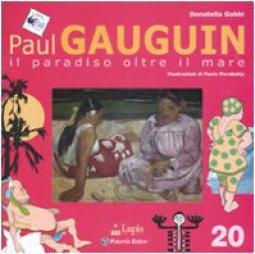 Copertina di 'Paul Gauguin. Il paradiso oltre il mare'