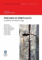 Percorsi di spiritualità - Piero Stefani, Valentino Cottini, Benedict Kanakappally, Carmelo Dotolo