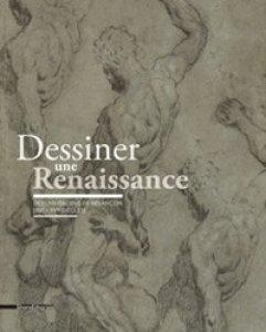 Copertina di 'Dessiner une Renaissance. Dessins italiens de Besançon (XVe et XVIe siècles)'