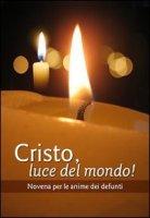 Cristo, luce del mondo!