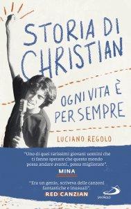 Copertina di 'Storia di Christian. Ogni vita è per sempre'