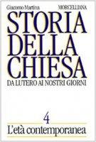 Storia della Chiesa. Da Lutero ai nostri giorni [vol_4] / L'Età contemporanea - Martina Giacomo