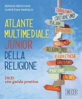 Atlante multimediale junior della religione - Sergio Bocchini, Christian Parolo