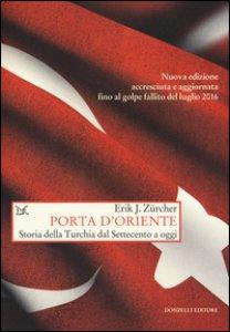 Copertina di 'Porta d'Oriente. Una storia della Turchia dal Settecento a oggi'