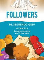 Followers. In_Seguendo Gesù a Emmaus