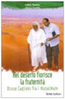 Nel deserto fiorisce la fraternità. Ulisse Caglioni fra i musulmani - Cocchiaro Matilde