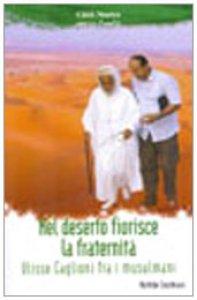 Copertina di 'Nel deserto fiorisce la fraternità. Ulisse Caglioni fra i musulmani'