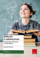 Balbuzie in adolescenza. Il fumetto per intervenire in modo efficace - Tomaiuoli Donatella