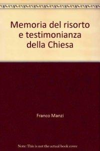 Copertina di 'Memoria del risorto e testimonianza della Chiesa'