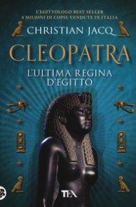 Copertina di 'Cleopatra l'ultima regina d'Egitto'
