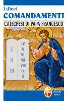 I dieci comandamenti - Francesco (Jorge Mario Bergoglio)