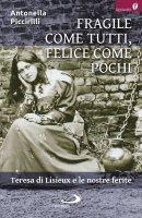 Fragile come tutti, felice come pochi - Antonella Piccirilli