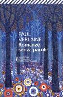 Romanze senza parole. Testo francese a fronte - Verlaine Paul