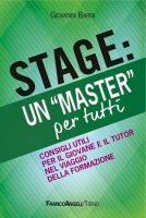 """Stage: un """"Master"""" per tutti. Consigli utili per il giovane e il tutor nel viaggio della formazione - Giovanni Barni"""