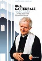 Una cattedrale nascosta - Paolo Bertolani, Laura Bertolani