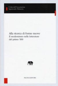 Copertina di 'Alla ricerca di forme nuove. Il modernismo nelle letterature del primo '900'