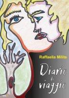 Diario di viaggio - Milite Raffaella