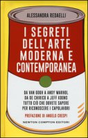 I segreti dell'arte moderna e contemporanea. Da Van Gogh a Andy Warhol da De Chirico a Jeff Koons tutto ciò che dovete sapere per riconoscere i capolavori - Redaelli Alessandra