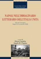 Napoli nell'immaginario letterario dell'Italia unita - Angelo R. Pupino, Elena Candela
