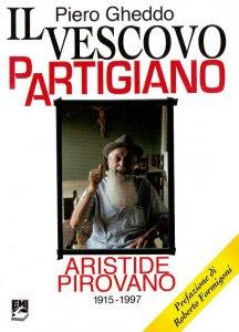 Copertina di 'Il vescovo partigiano. Aristide Pirovano (1915-1997)'