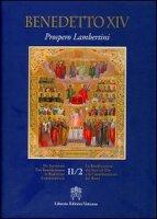 Beatificazione dei Servi di Dio e la Canonizzazione dei Beati. Vol. 2.2 - Benedetto XIV