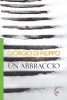 60 giorni un abbraccio - Giorgio Di Filippo